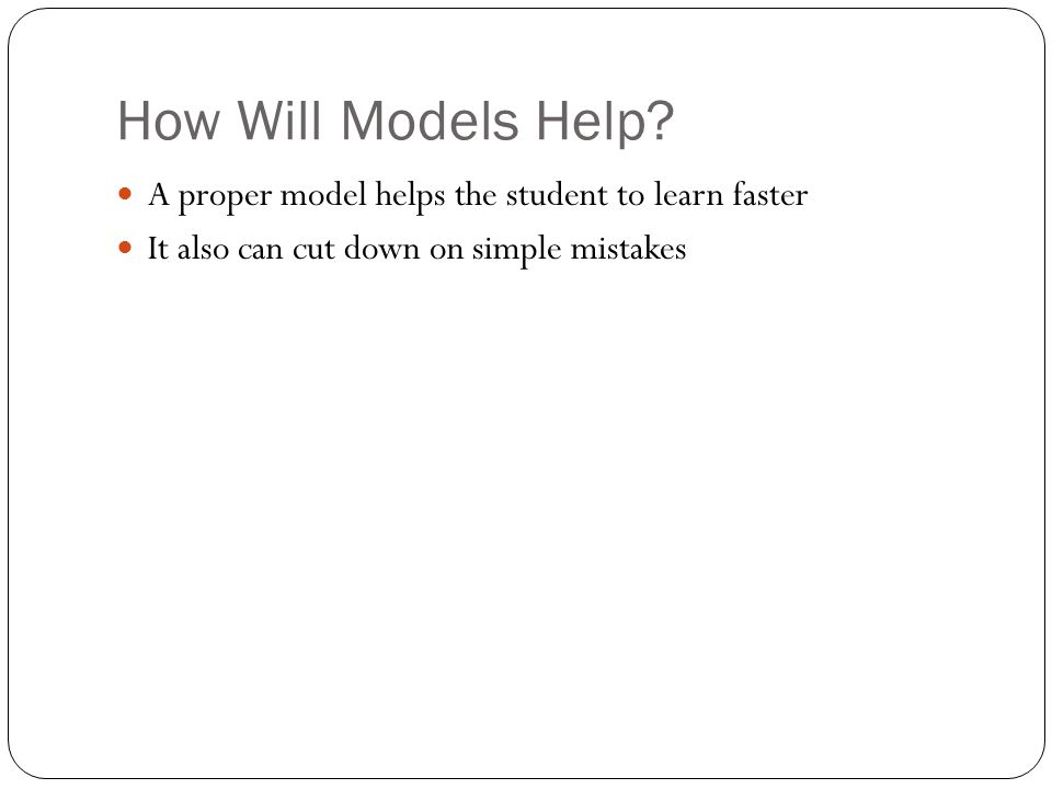 How Will Models Help.