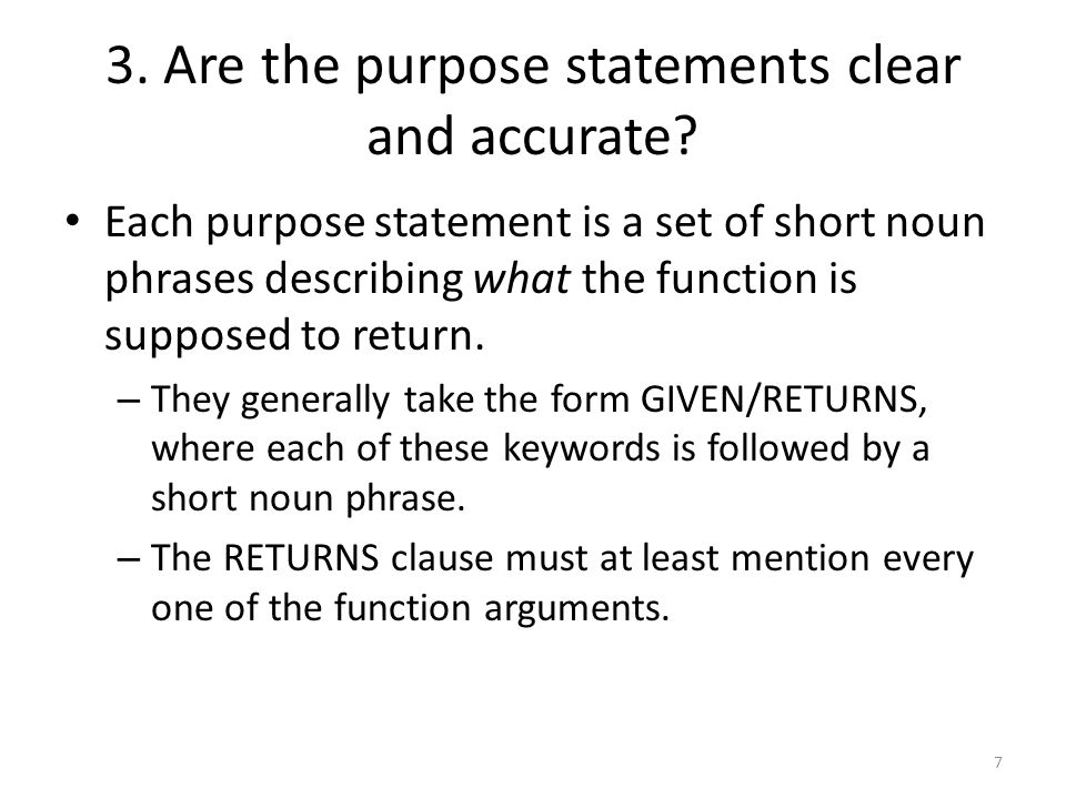 3. Are the purpose statements clear and accurate.