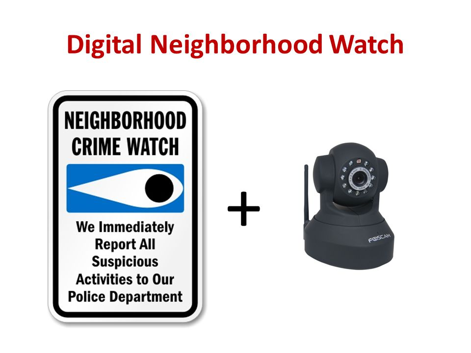 Digital Neighborhood Watch +