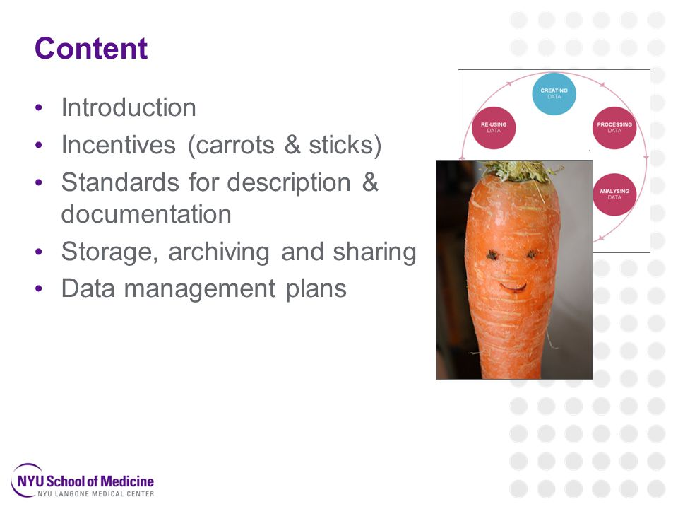 Content Introduction Incentives (carrots & sticks) Standards for description & documentation Storage, archiving and sharing Data management plans