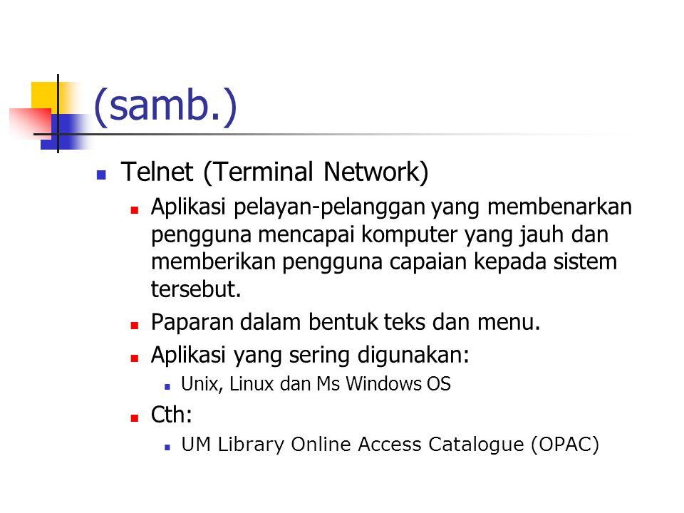 (samb.) Telnet (Terminal Network) Aplikasi pelayan-pelanggan yang membenarkan pengguna mencapai komputer yang jauh dan memberikan pengguna capaian kepada sistem tersebut.