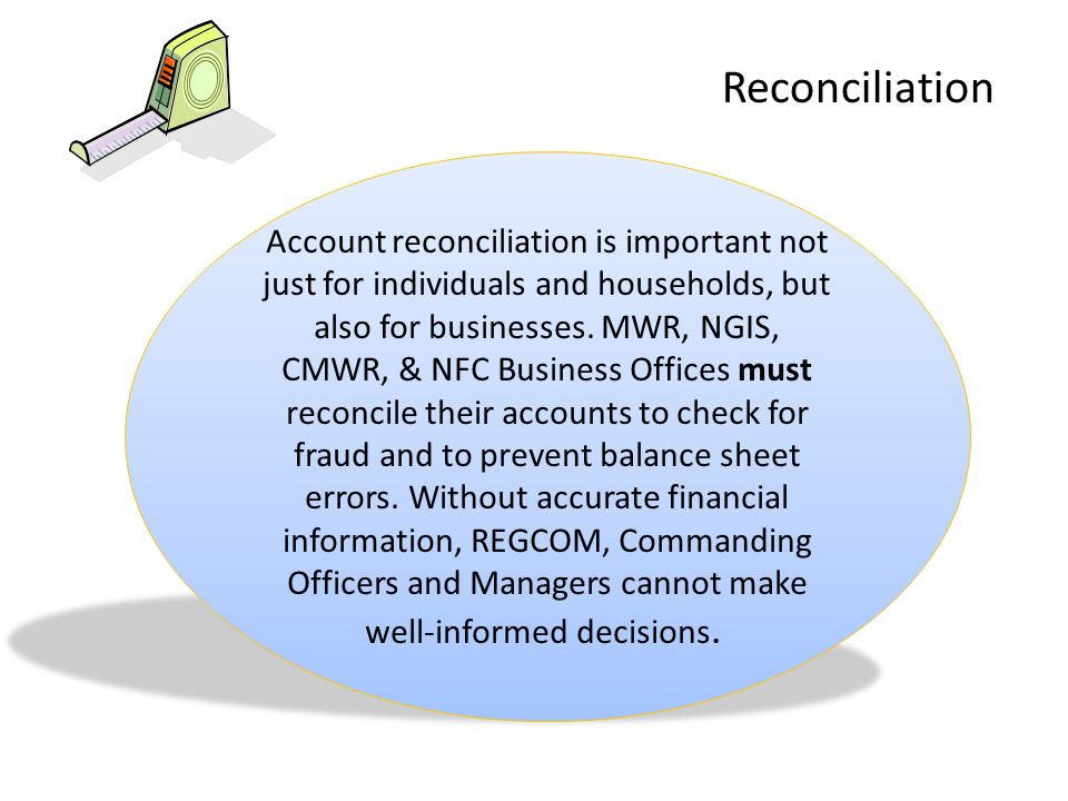 Reconciliation Account reconciliation is important not just for individuals and households, but also for businesses.