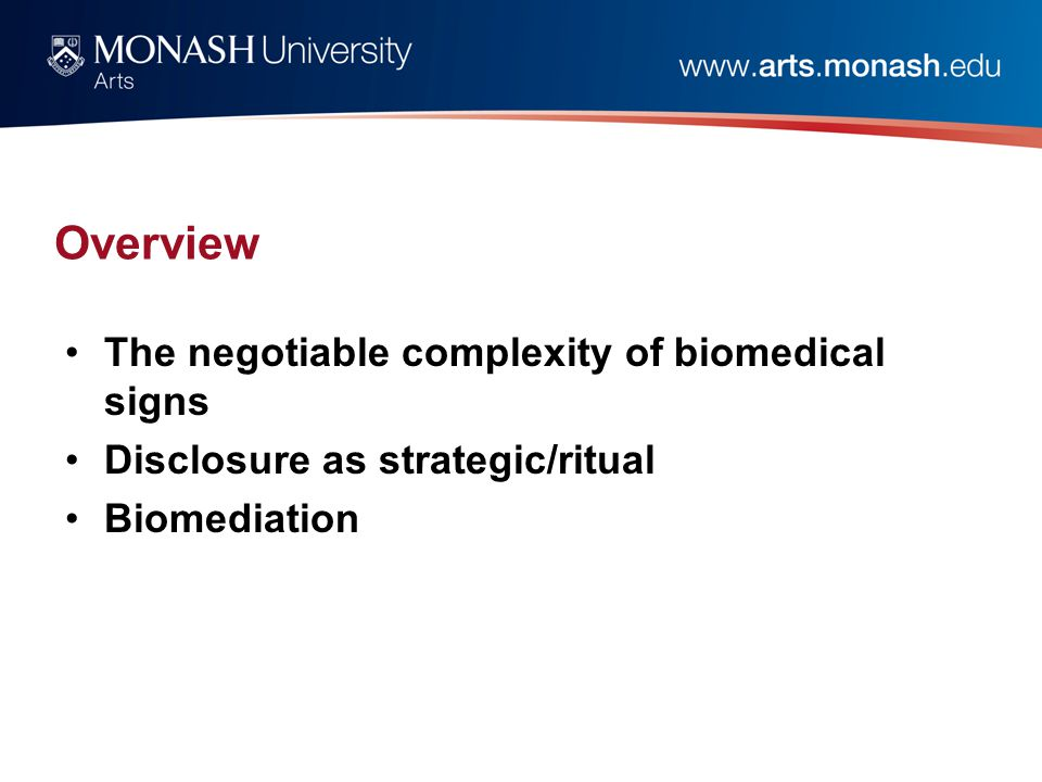 Overview The negotiable complexity of biomedical signs Disclosure as strategic/ritual Biomediation