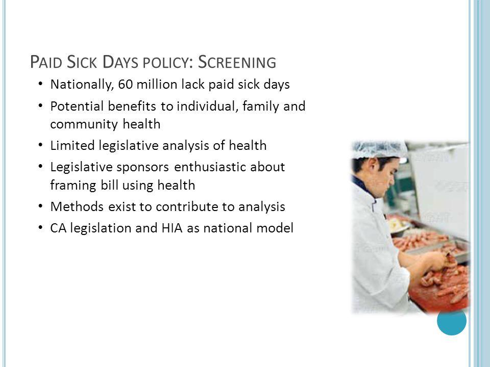Nationally, 60 million lack paid sick days Potential benefits to individual, family and community health Limited legislative analysis of health Legisl