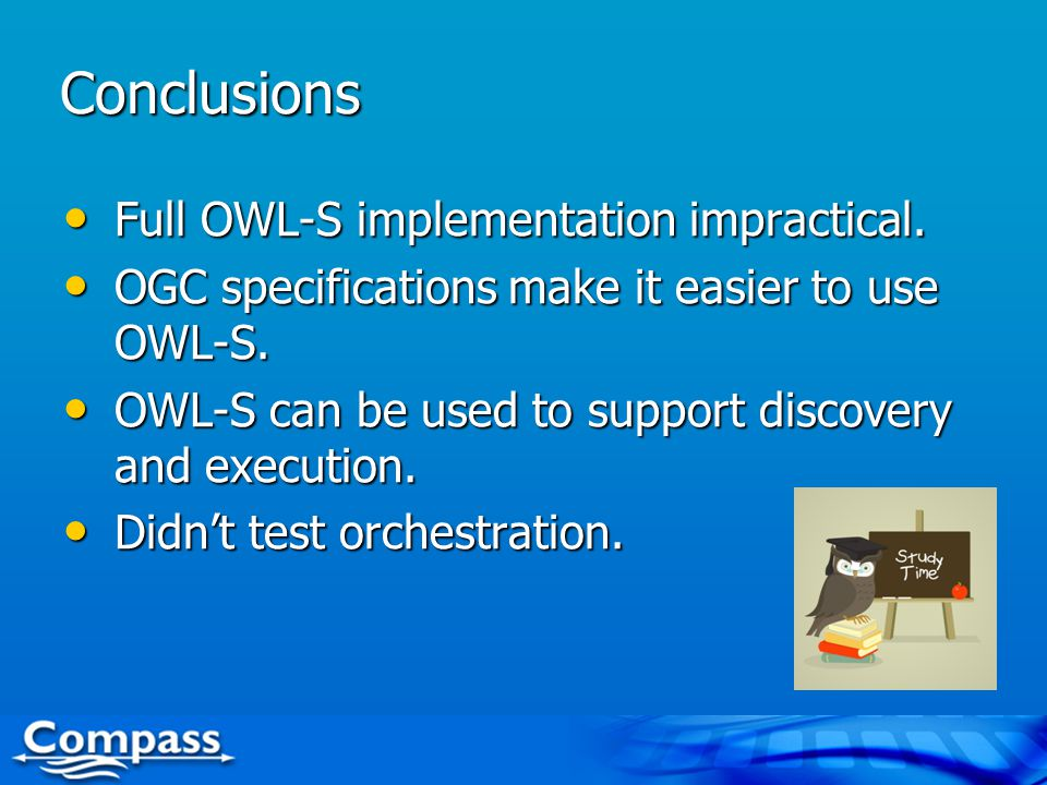 Conclusions Full OWL-S implementation impractical.