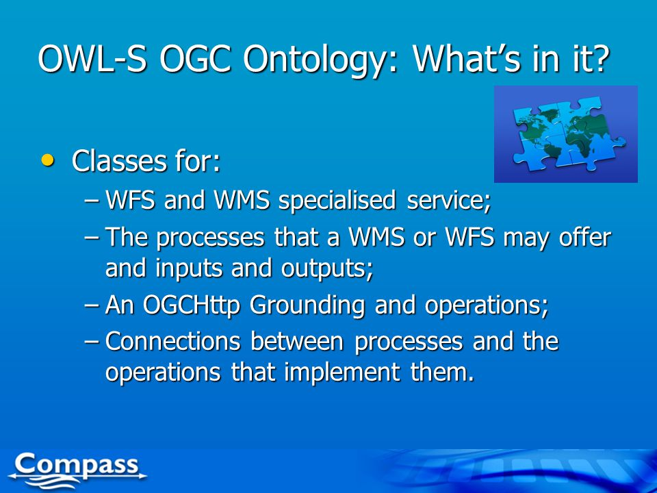 The Grounding OWL-S has a WSDL grounding.OWL-S has a WSDL grounding.