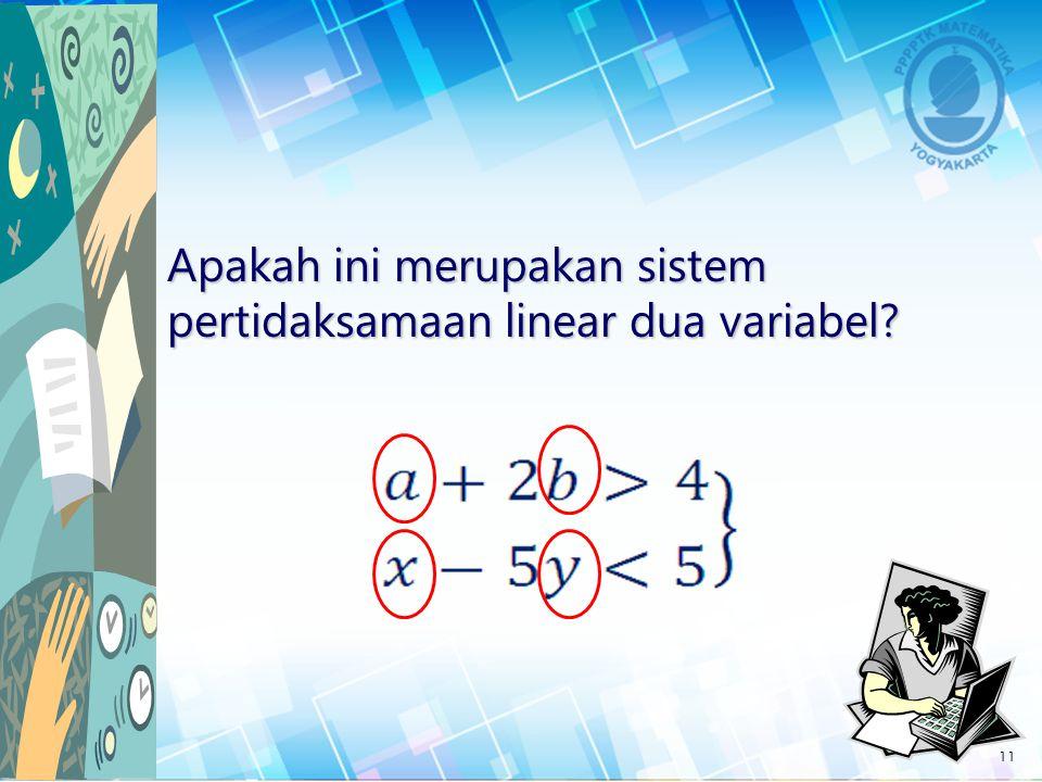 Sistem Pertidaksamaan Linear Dua Variabel Sistem pertidaksamaan linear dua variabel terbentuk dari dua atau lebih pertidaksamaan linear dua variabel.