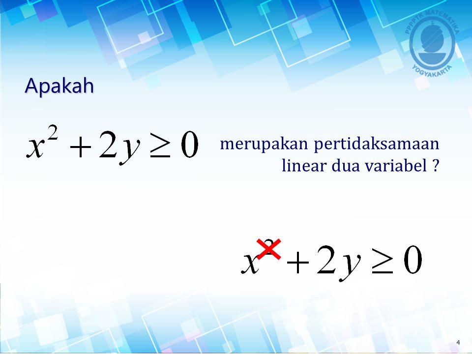 merupakan pertidaksamaan linear dua variabel ? Apakah 3