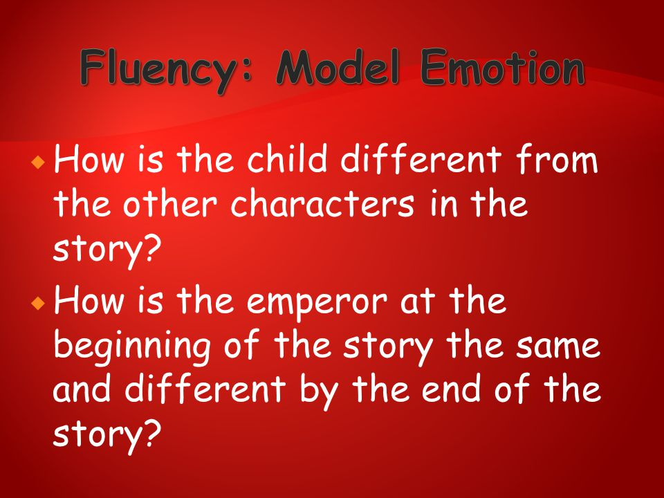  How is the child different from the other characters in the story?  How is the emperor at the beginning of the story the same and different by the