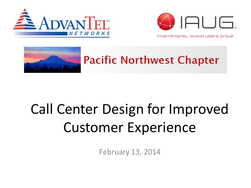 February 13, 2014 Call Center Design for Improved Customer Experience
