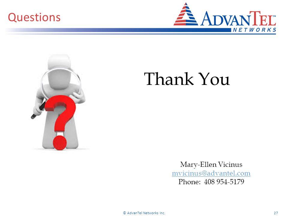 Questions © AdvanTel Networks Inc.27 Thank You Mary-Ellen Vicinus mvicinus@advantel.com Phone: 408 954-5179