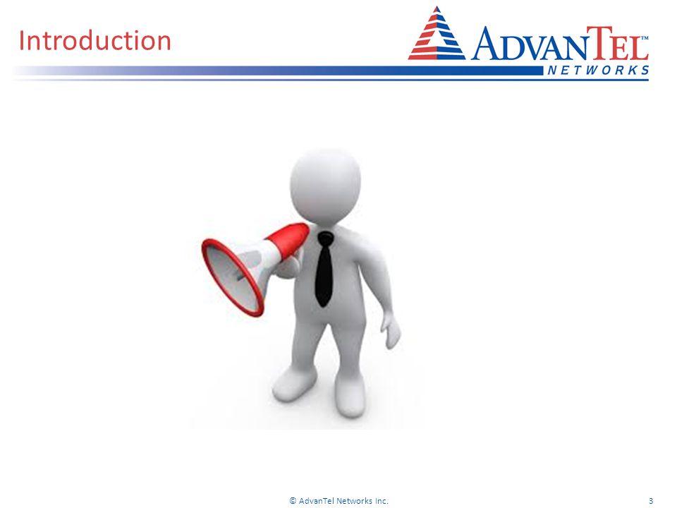 Introduction © AdvanTel Networks Inc.3