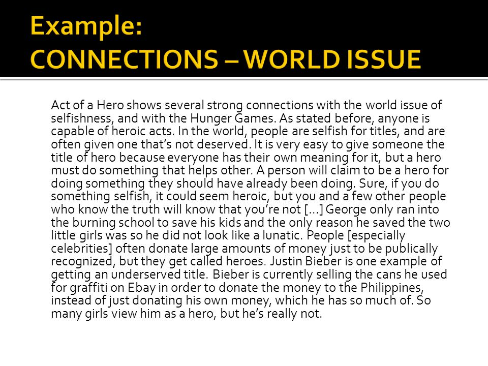Act of a Hero shows several strong connections with the world issue of selfishness, and with the Hunger Games. As stated before, anyone is capable of