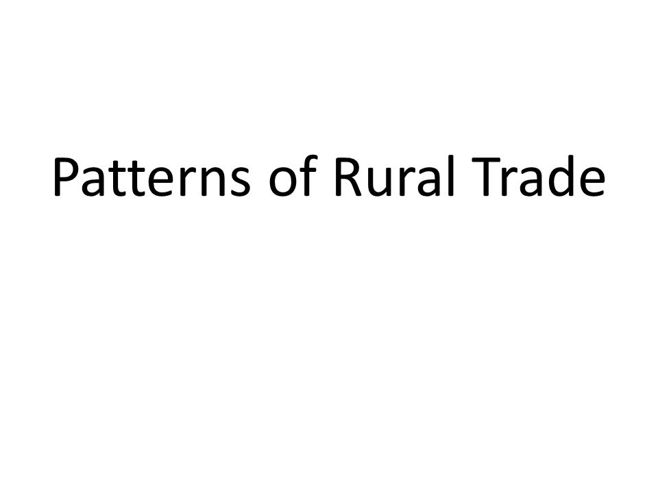 Patterns of Rural Trade