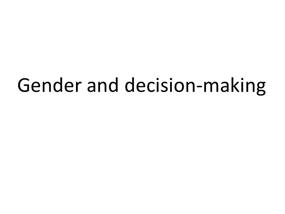 Gender and decision-making