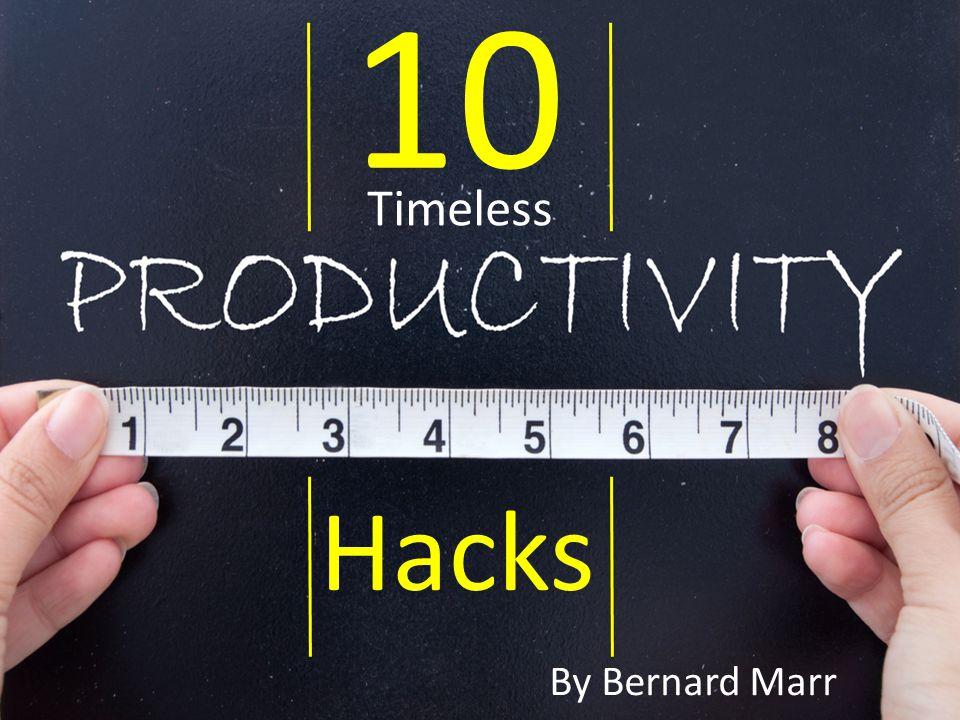 10 Hacks Timeless By Bernard Marr