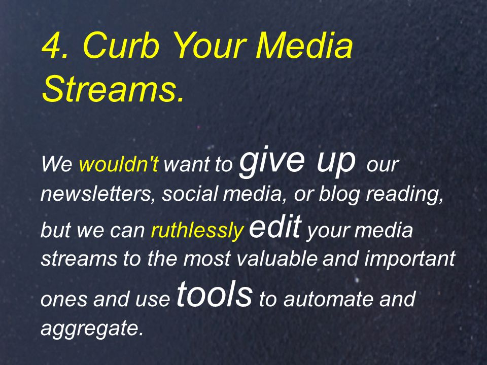 4. Curb Your Media Streams.