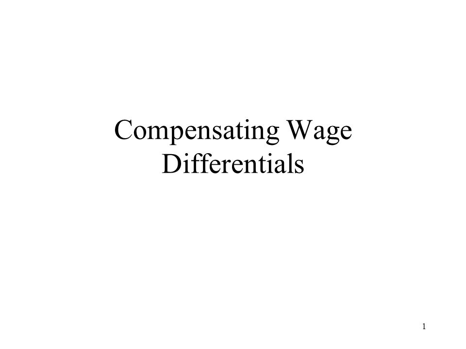 1 Compensating Wage Differentials