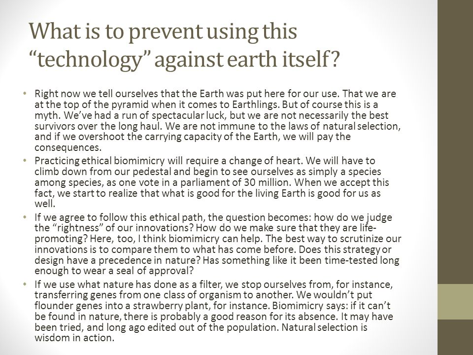 What is to prevent using this technology against earth itself.