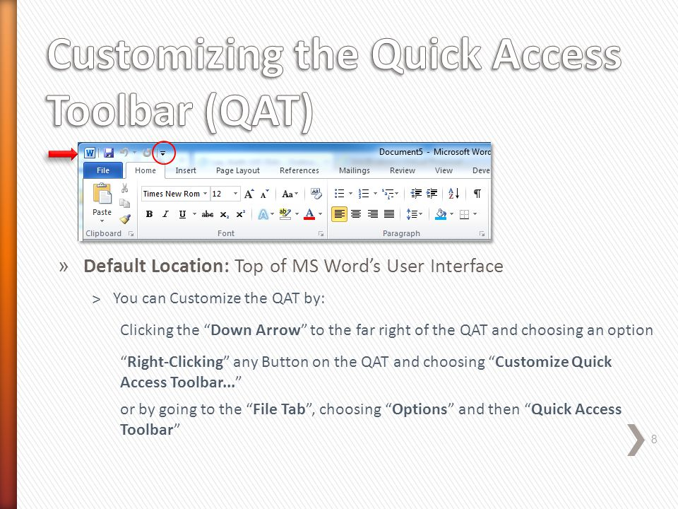 » Location: Top of MS Word's User Interface 9 ˃You can Customize the Tabs/Ribbon by: Right-Clicking any Tab on the Ribbon and choosing Customize the Ribbon... or by going to the File Tab , choosing Options and then Customize Ribbon From here, you can Add New Tabs and New Groups within each Tab