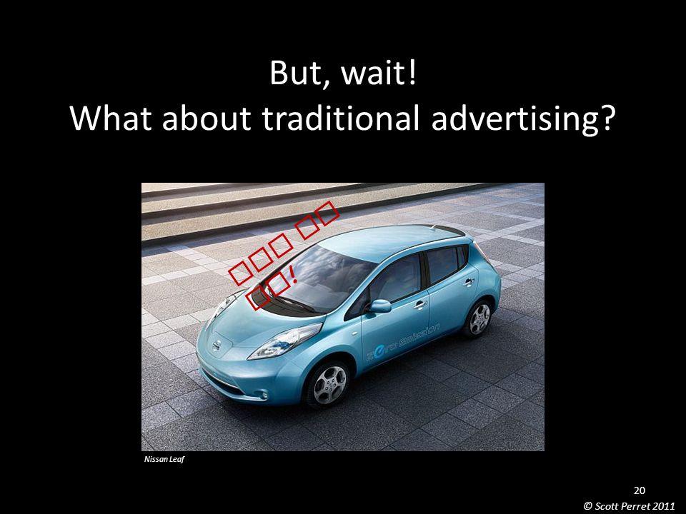 But, wait! What about traditional advertising ooh la la ! Nissan Leaf 20 © Scott Perret 2011