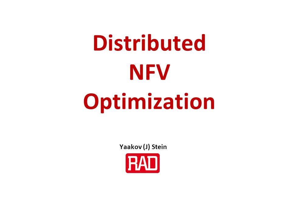 D-NFV optimization Slide 1 Distributed NFV Optimization Yaakov (J) Stein