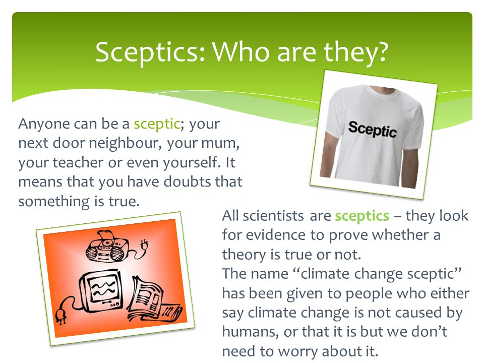 Sceptics: Who are they.
