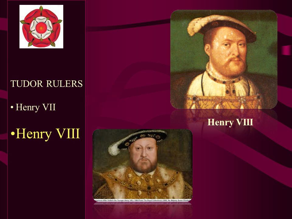 War of the Roses  Henry Tudor became Henry VII of England  He married the daughter of the dead leader of the house of York, uniting the two houses  The TUDOR Dynasty had begun
