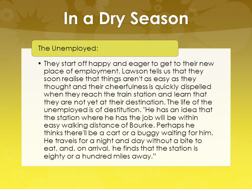 In a Dry Season They start off happy and eager to get to their new place of employment. Lawson tells us that they soon realise that things aren't as e