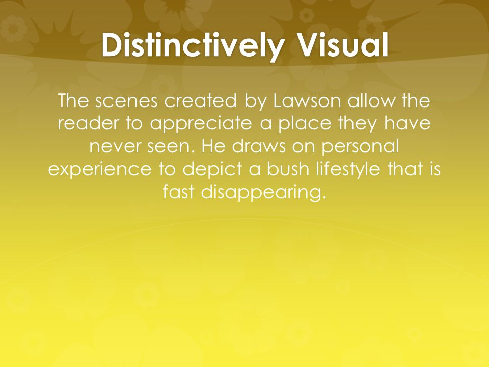Distinctively Visual The scenes created by Lawson allow the reader to appreciate a place they have never seen.