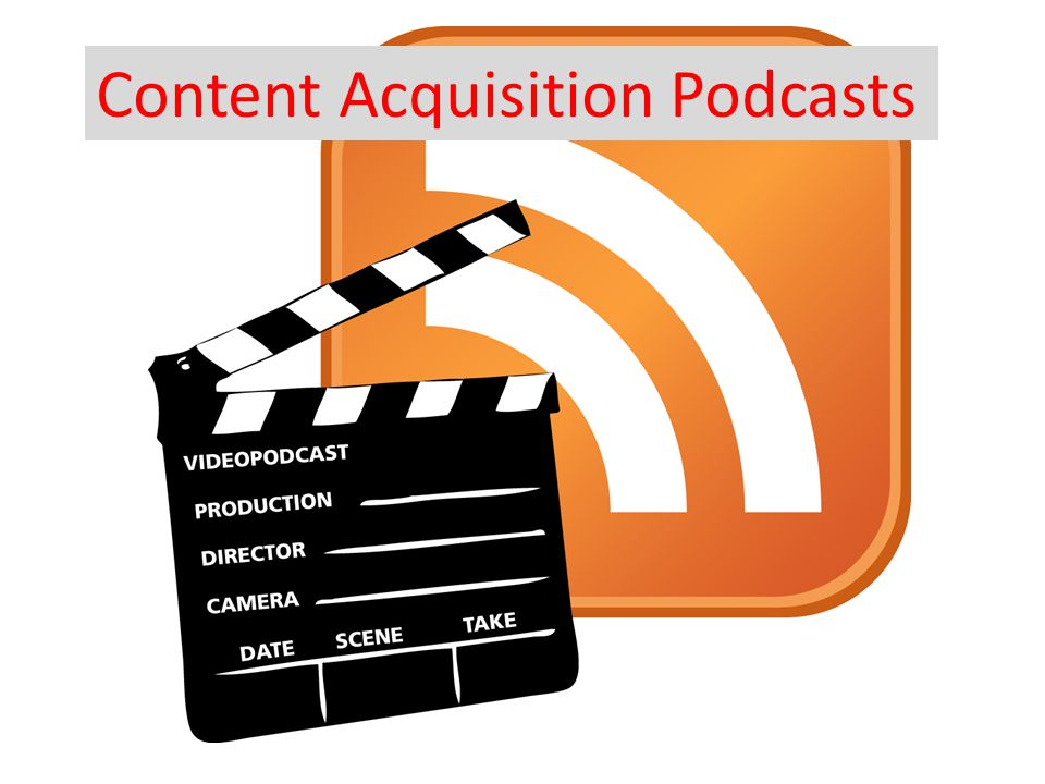 Content Acquisition Podcasts