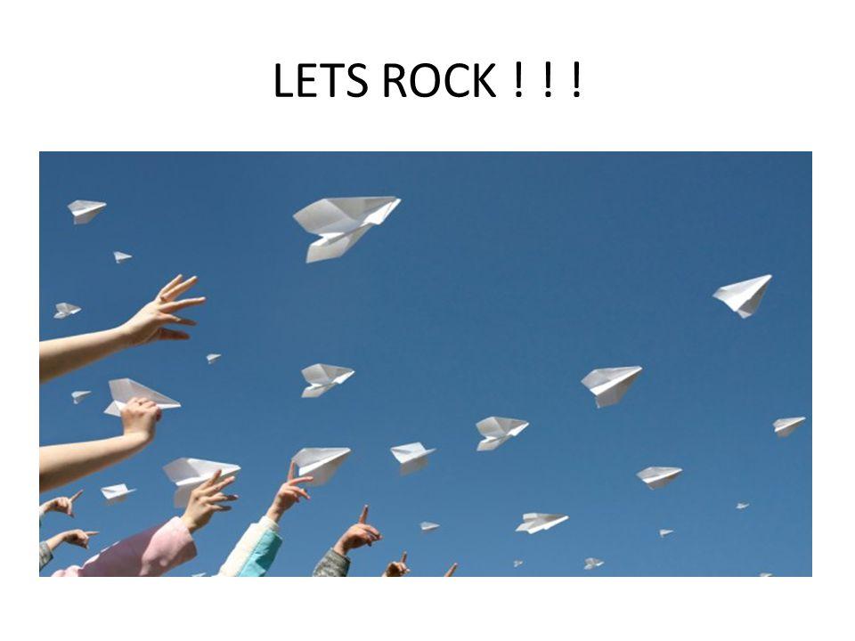 LETS ROCK ! ! !