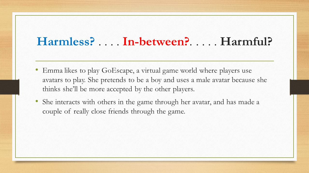 Emma likes to play GoEscape, a virtual game world where players use avatars to play.