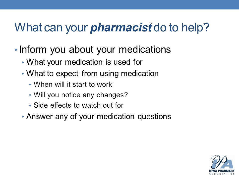 What can your pharmacist do to help.
