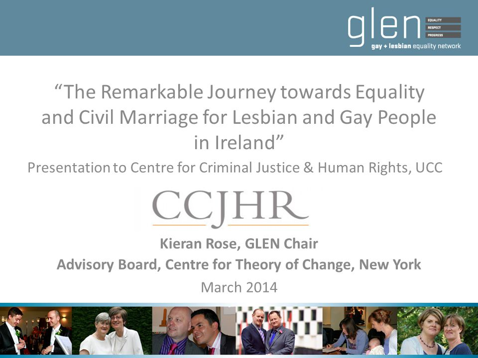 """The Remarkable Journey towards Equality and Civil Marriage for Lesbian and Gay People in Ireland"" Presentation to Centre for Criminal Justice & Human"