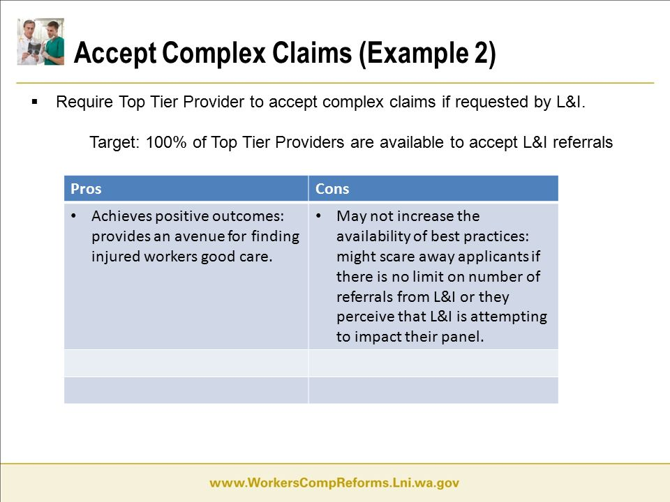 Accept Complex Claims (Example 2)  Require Top Tier Provider to accept complex claims if requested by L&I.