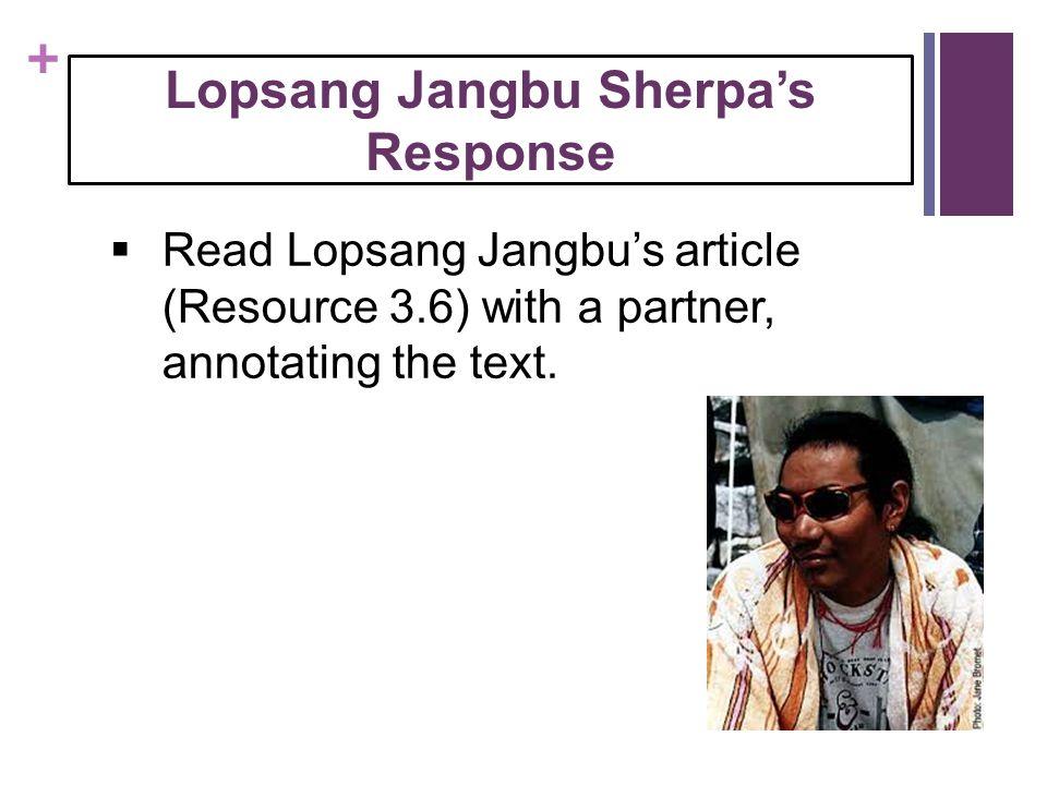 + Lopsang Jangbu Sherpa's Response  Read Lopsang Jangbu's article (Resource 3.6) with a partner, annotating the text.