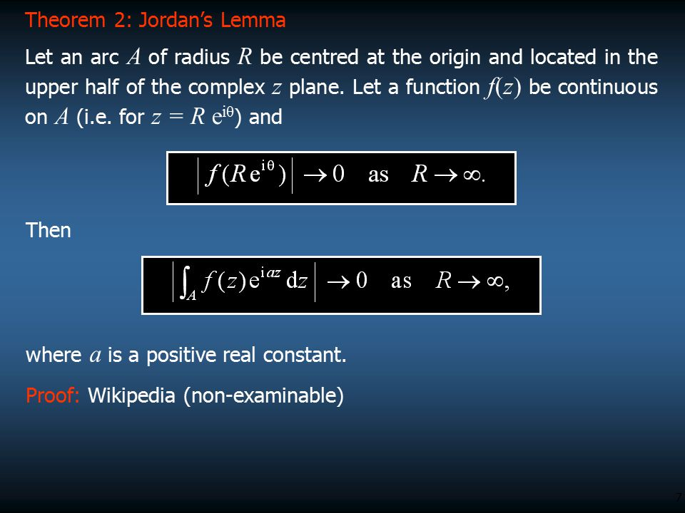 7 Let an arc A of radius R be centred at the origin and located in the upper half of the complex z plane. Let a function f(z) be continuous on A (i.e.