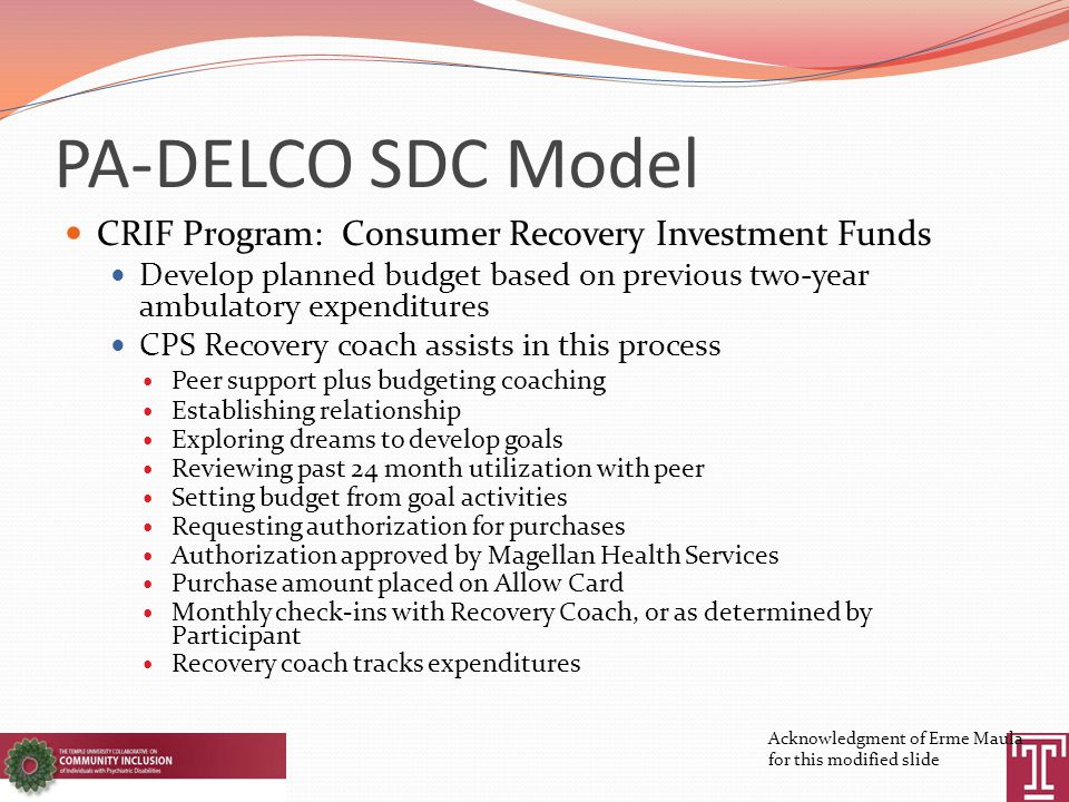 PA-DELCO SDC Model CRIF Program: Consumer Recovery Investment Funds Develop planned budget based on previous two-year ambulatory expenditures CPS Reco
