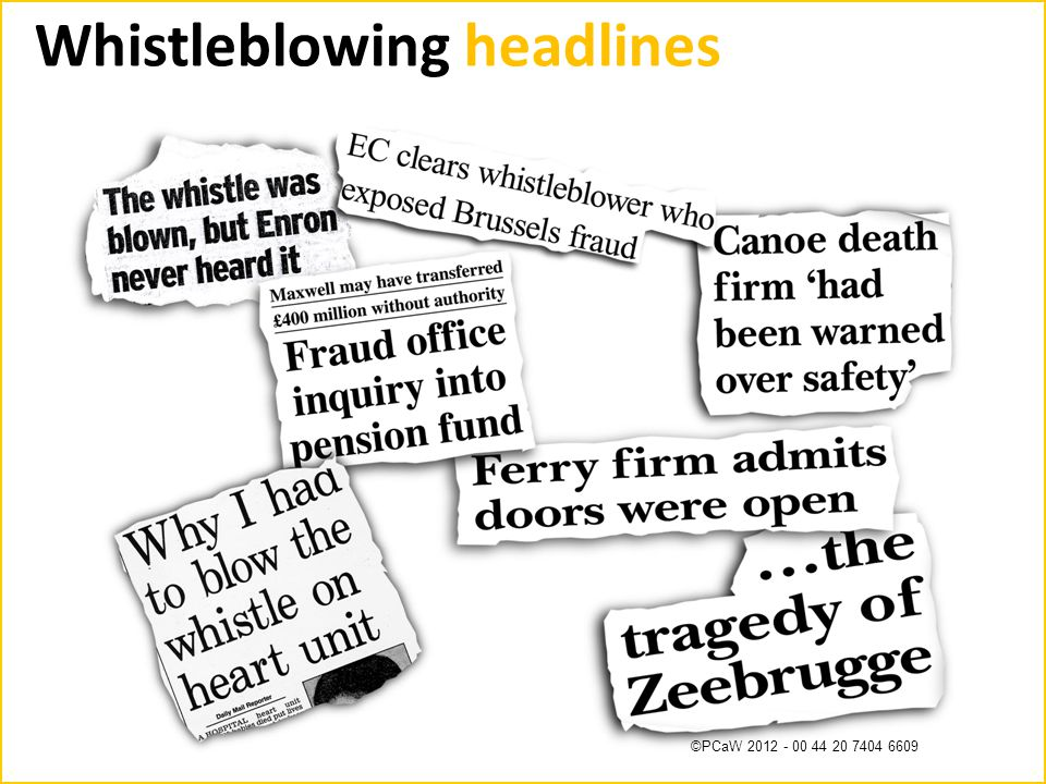 ©PCaW 2012 - 00 44 20 7404 6609 Whistleblowing headlines