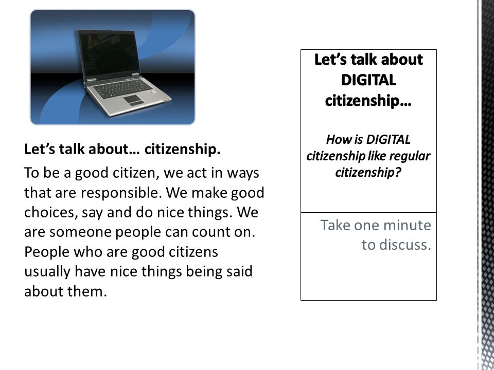 Let's talk about… citizenship. To be a good citizen, we act in ways that are responsible.