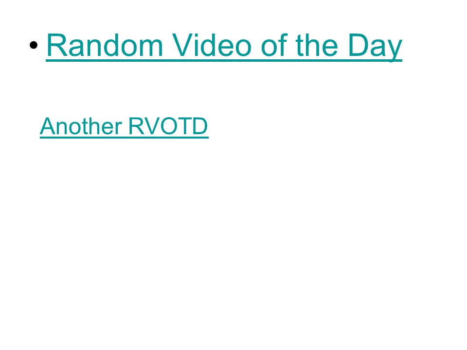 Random Video of the Day Another RVOTD