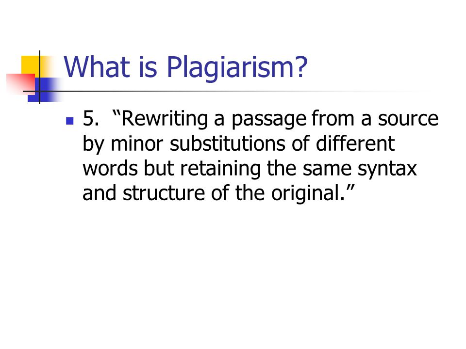 What is Plagiarism. 5.