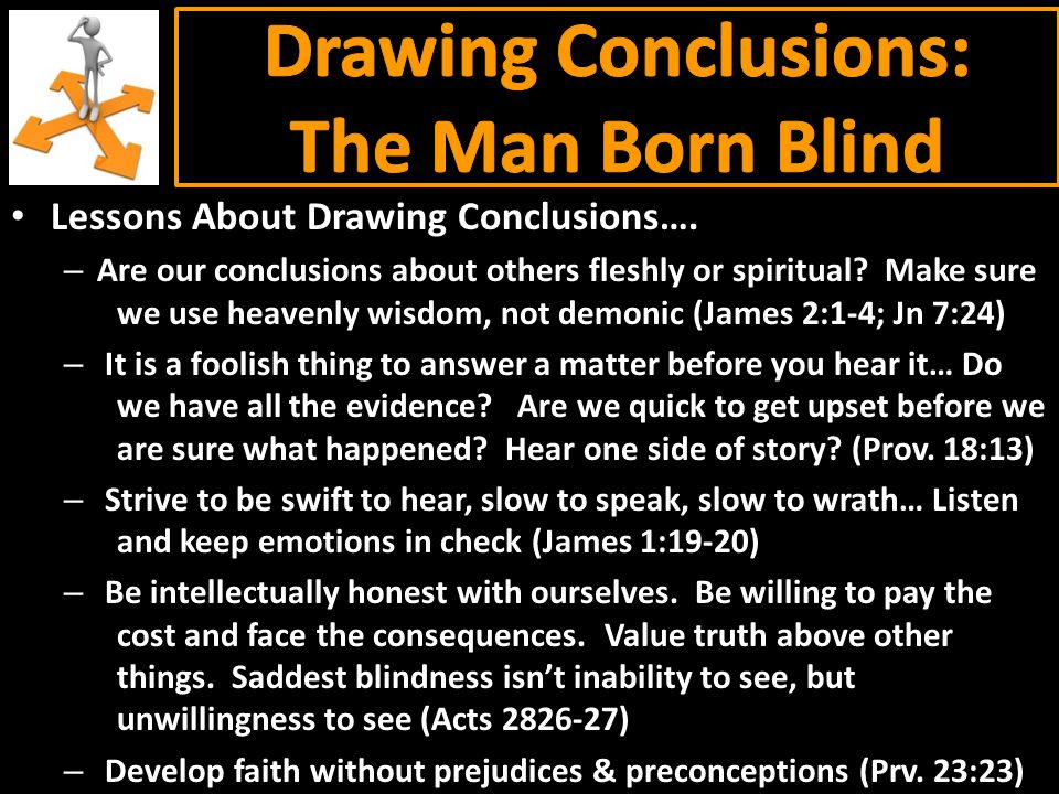 Lessons About Drawing Conclusions…. – Are our conclusions about others fleshly or spiritual.