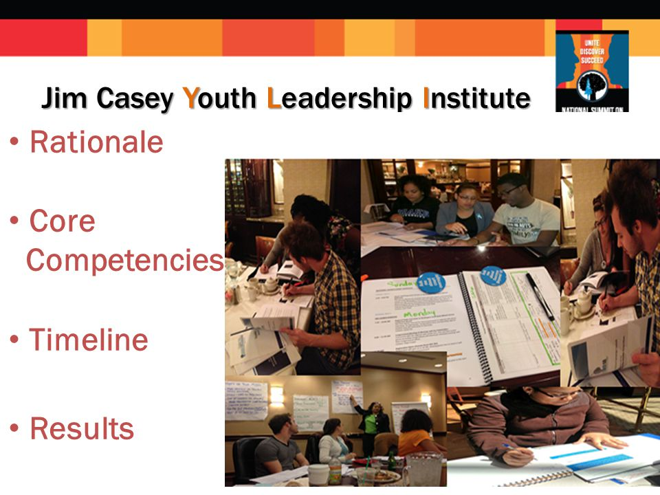 Jim Casey Youth Leadership Institute Rationale Core Competencies Timeline Results
