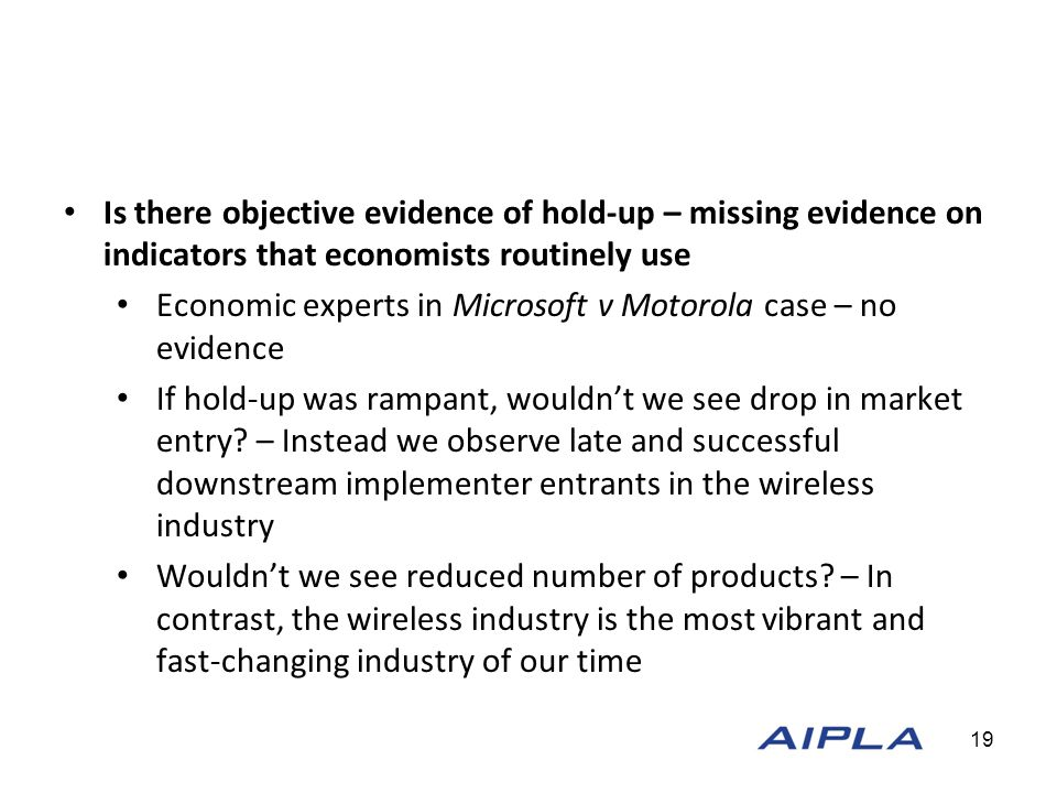 Is there objective evidence of hold-up – missing evidence on indicators that economists routinely use Economic experts in Microsoft v Motorola case – no evidence If hold-up was rampant, wouldn't we see drop in market entry.