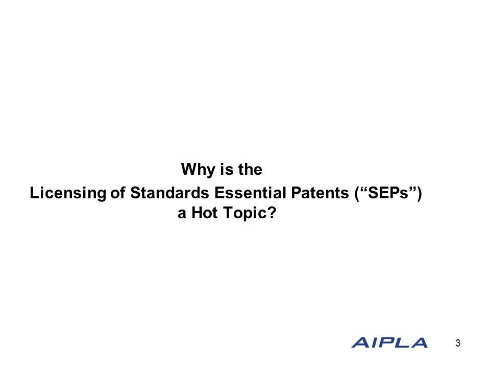 Why is the Licensing of Standards Essential Patents ( SEPs ) a Hot Topic 3