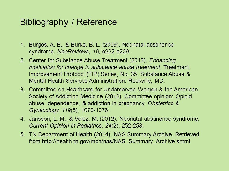 Bibliography / Reference 1.Burgos, A.E., & Burke, B.