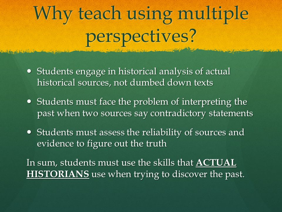 Why teach using multiple perspectives.
