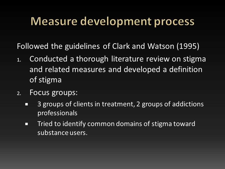 Followed the guidelines of Clark and Watson (1995) 1.
